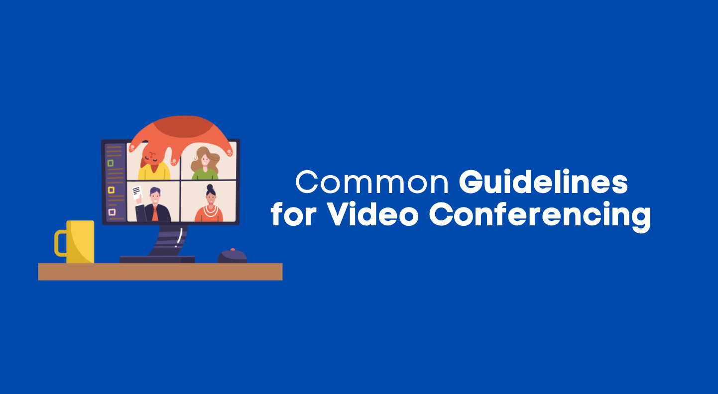 Guidelines for Video Conferencing in 2021