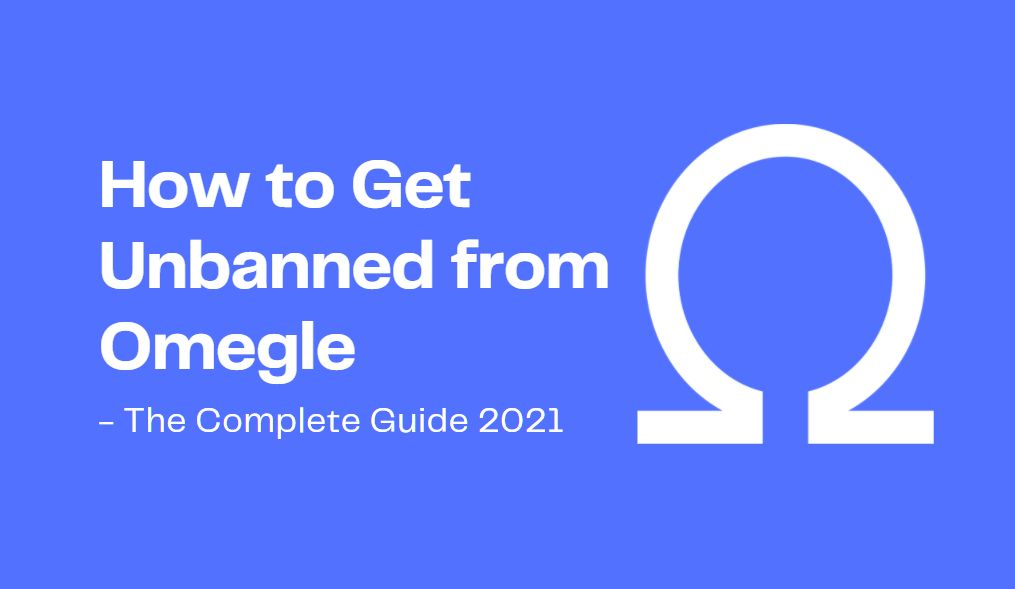 How to Get Unbanned from Omegle