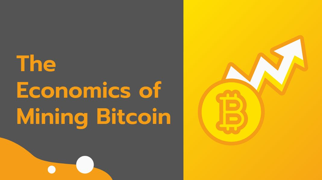 the economy of Mining Bitcoins