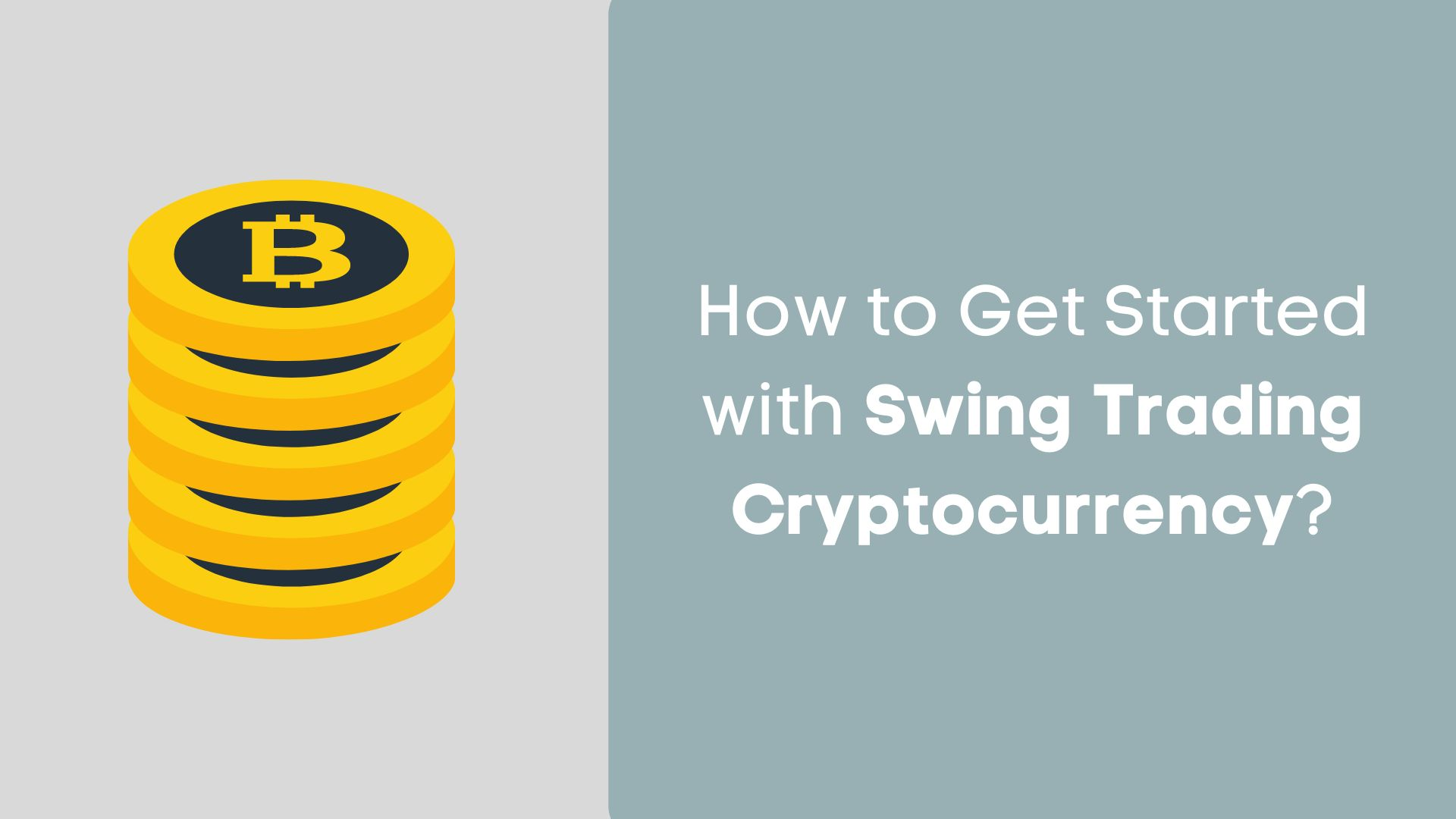 How to Get Started with Swing Trading Cryptocurrency?